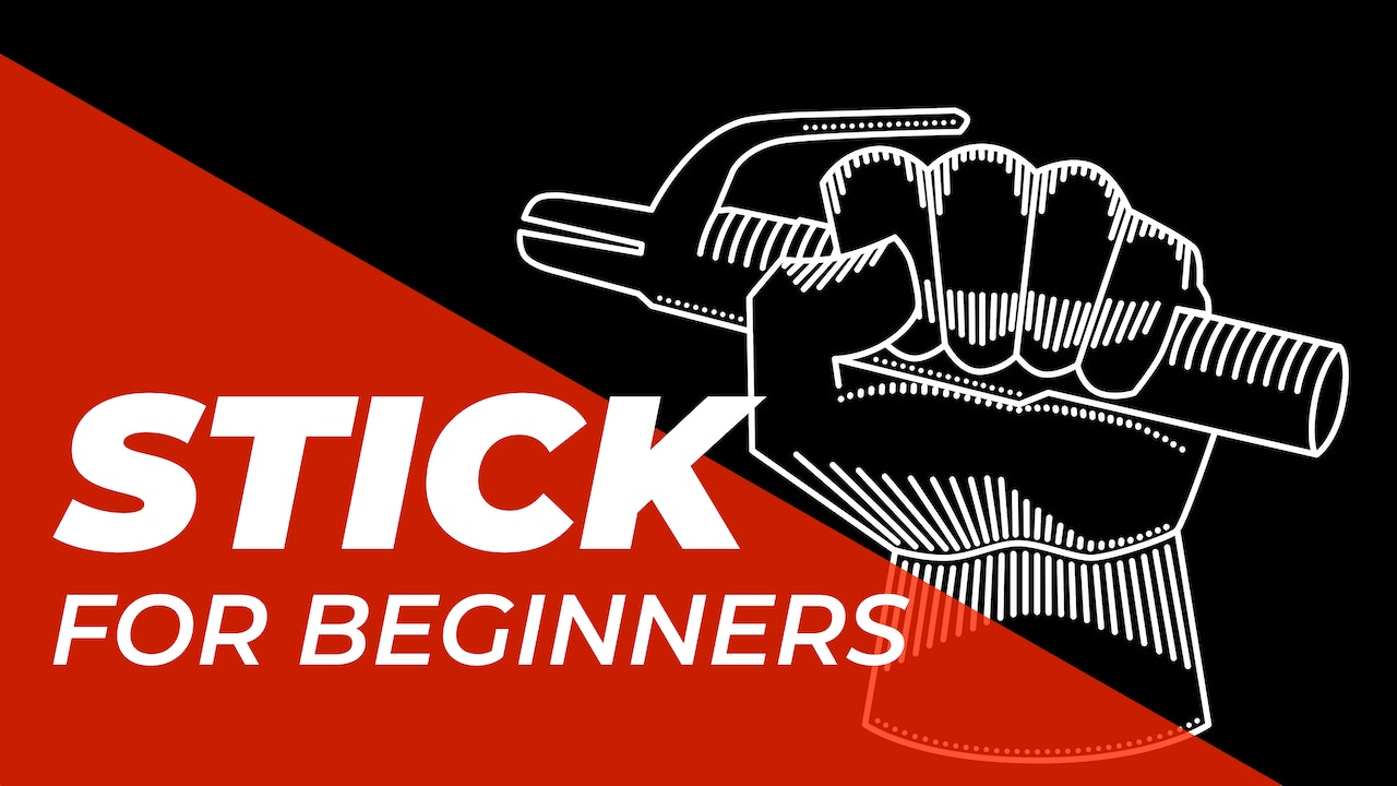 Stick > For Beginners
