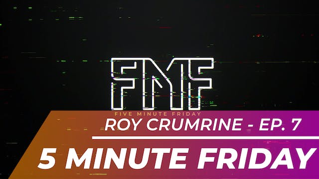 Roy Crumrine - Five Minute Friday EP07