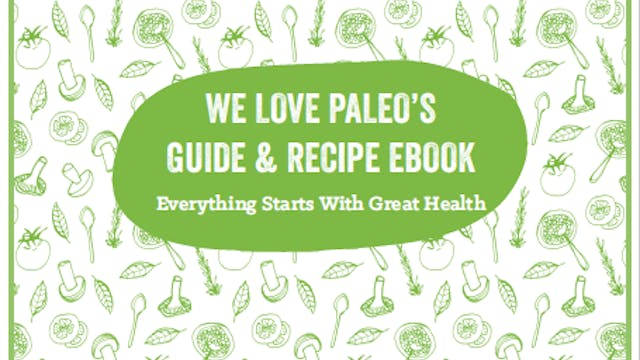We Love Paleo–THE WLP GUIDE & RECIPE EBOOK