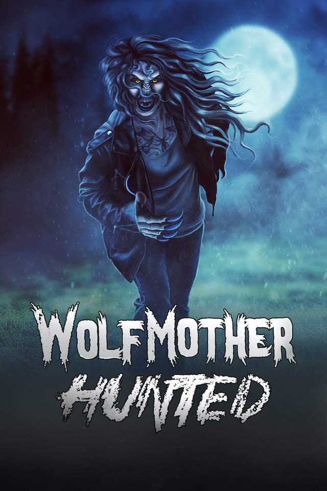 Wolf Mother: Hunted (Theatrical Version)