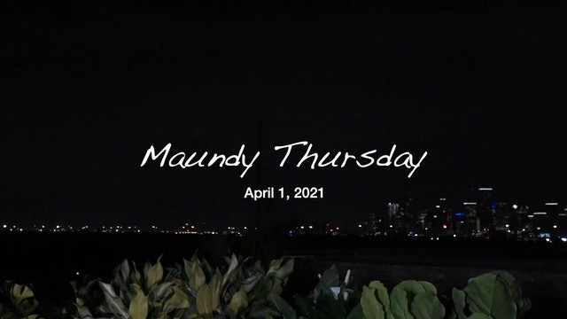 Maundy Thursday - The Never-Ending Night - Rev. Dr. Marcus D. Cosby