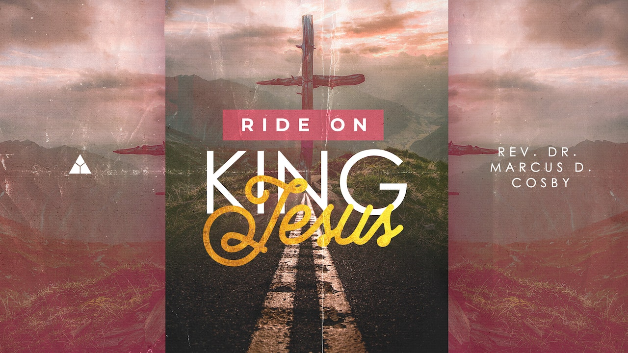 Ride On, King Jesus! - March 28, 2021