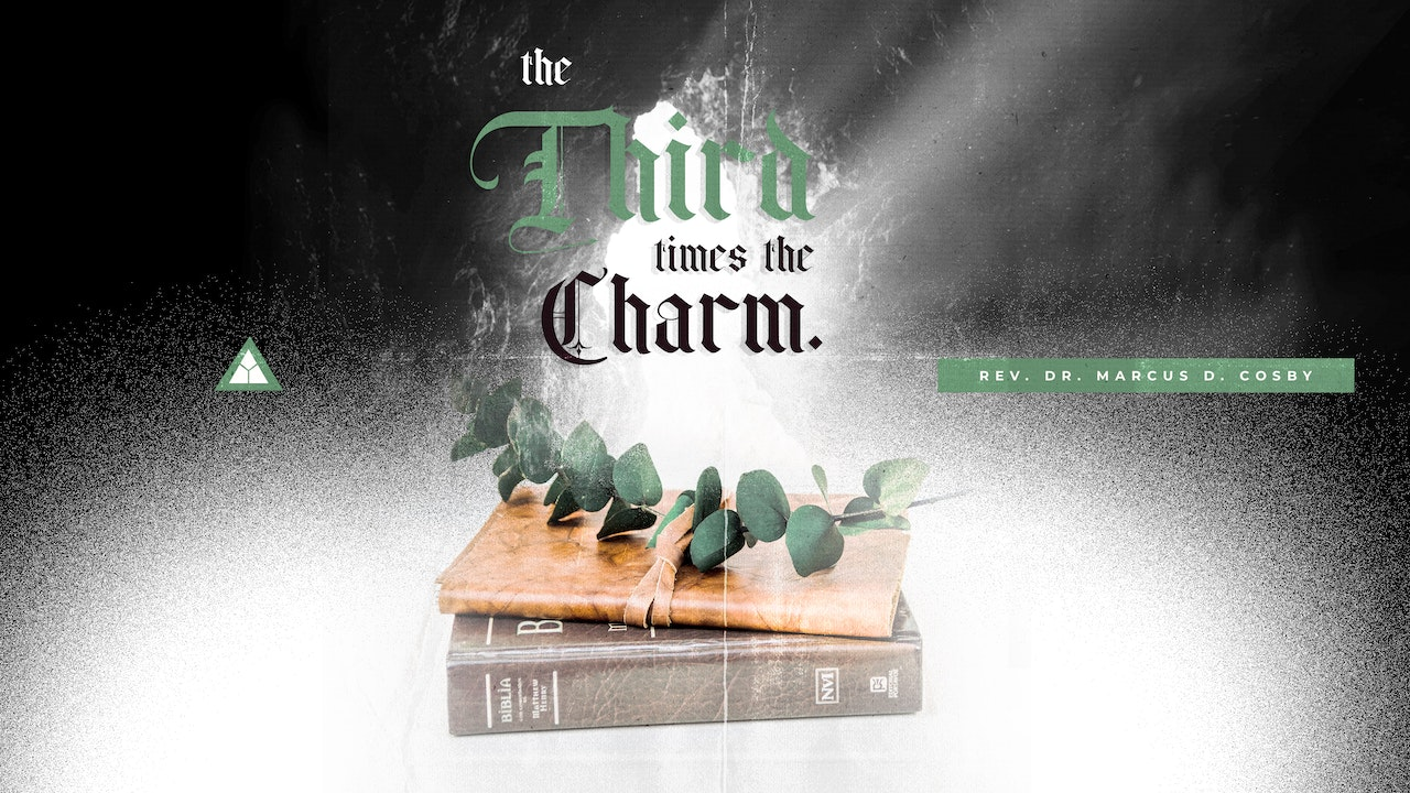 The Third Time's the Charm - April 25, 2021