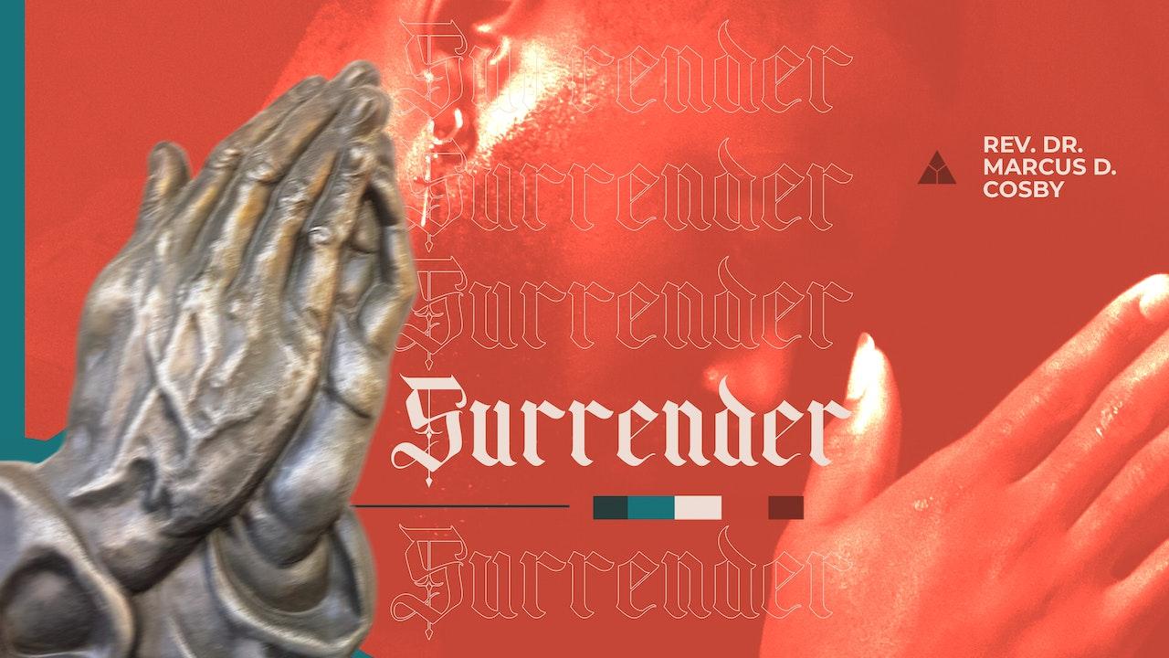 I Surrender All - March 21, 2021