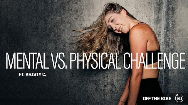 MENTAL VS. PHYSICAL CHALLENGE ft. KRISTY C.