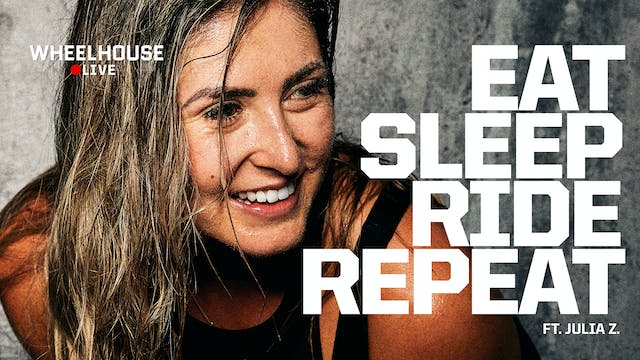EAT SLEEP RIDE REPEAT ft. JULIA Z.