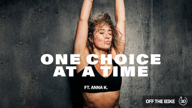 ONE CHOICE AT A TIME ft. ANNA K.