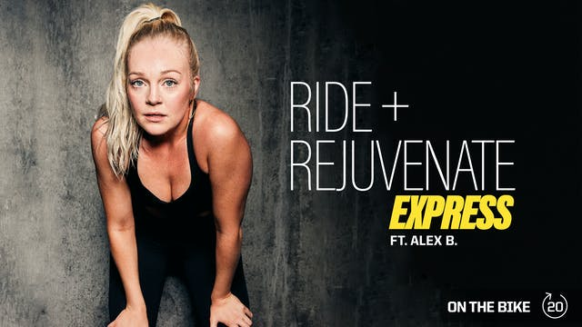 RIDE & REJUVENATE EXPRESS ft. ALEX B.