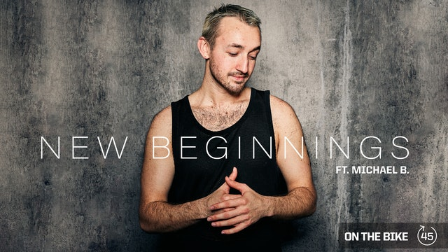 NEW BEGINNINGS ft. MICHAEL B.