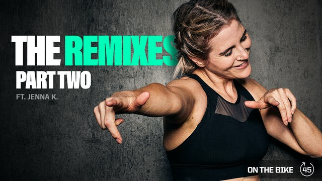THE REMIXES [PART TWO] ft. JENNA K.
