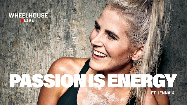 PASSION IS ENERGY ft. JENNA K.