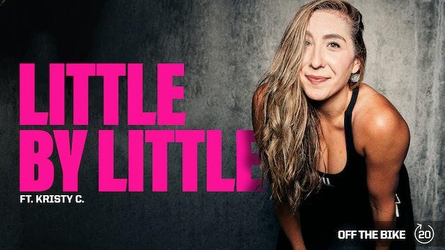 LITTLE BY LITTLE ft. KRISTY C.