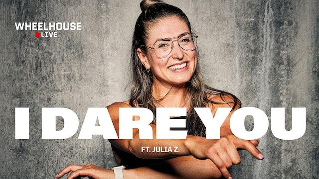 I DARE YOU ft. JULIA Z.
