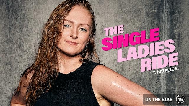 THE SINGLE LADIES RIDE ft. NATALIE E.
