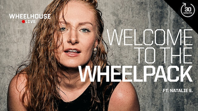 WELCOME TO THE WHEELPACK ft. NATALIE E.