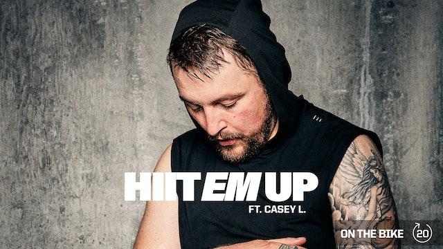HIIT EM UP ft. CASEY L.