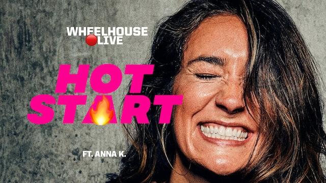 HOT START ft. ANNA K.