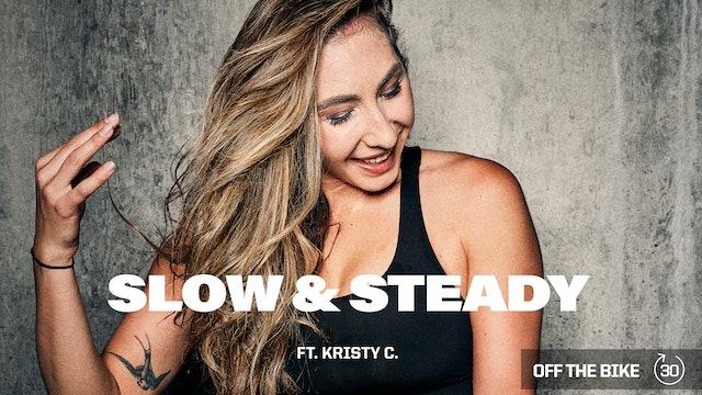 SLOW & STEADY ft. KRISTY C.