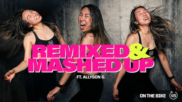REMIXED & MASHED UP ft. ALLYSON G.