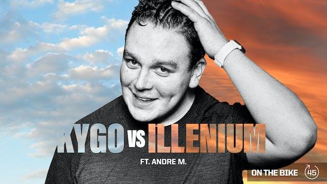 KYGO vs ILLENIUM ft. ANDRE M.