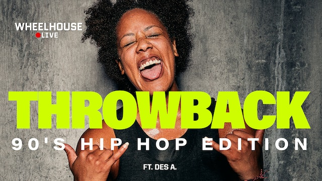 THROWBACK [90'S HIP HOP EDITION] ft. DESIREE A.