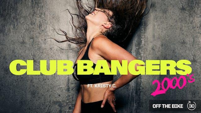 CLUB BANGERS 2000's ft. KRISTY C.