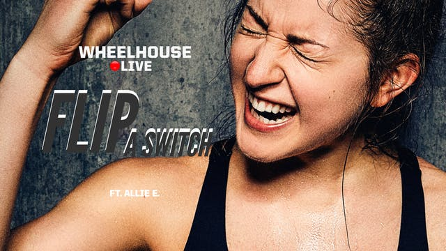 FLIP A SWITCH ft. ALLIE E.