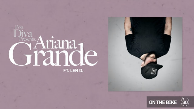 POP DIVA PRESENTS: ARIANA GRANDE LEN G.