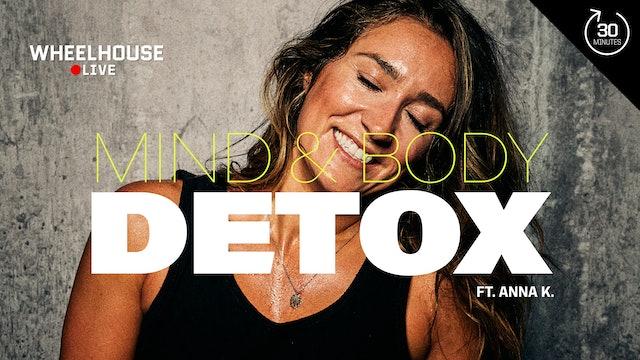 MIND & BODY DETOX ft. ANNA K.