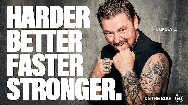 HARDER BETTER FASTER STRONGER ft. CASEY L.