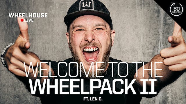 WELCOME TO TEH WHEELPACK II ft. LEN G.