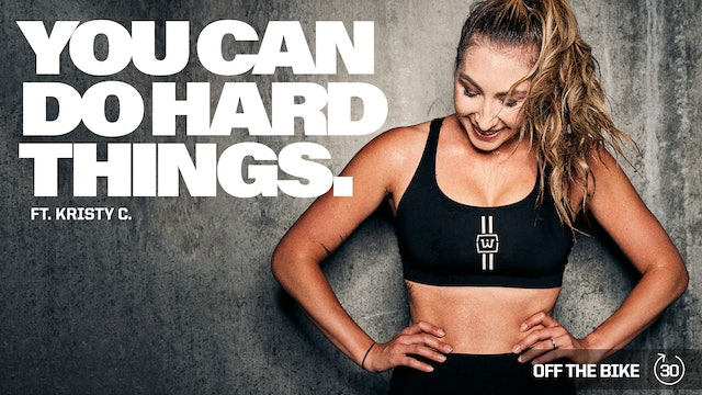 YOU CAN DO HARD THINGS ft. KRISTY C.