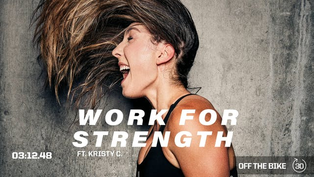 WORK FOR STRENGTH ft. KRISTY C.