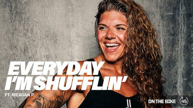 EVERYDAY I'M SHUFFLIN' ft. MEAG P.