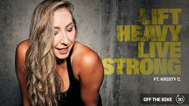 LIFT HEAVY LIVE STRONG ft. KRISTY C.