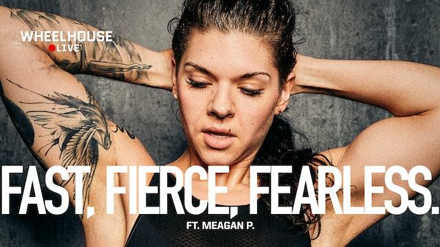 FAST FIERCE FEARLESS ft. MEAGAN P.