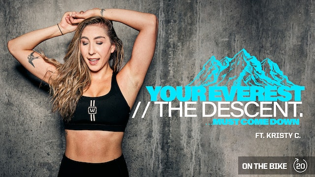 YOUR EVEREST // THE DESCENT ft. KRISTY C.