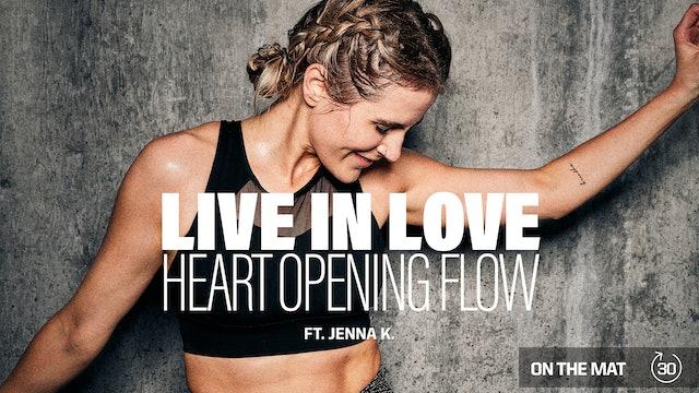 LIVE IN LOVE HEART OPENING FLOW ft. JENNA K.
