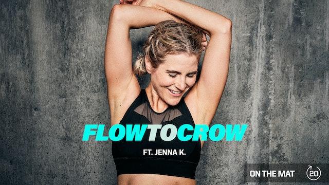 FLOW TO CROW ft. JENNA K.