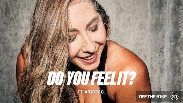 DO YOU FEEL IT? ft. KRISTY C.