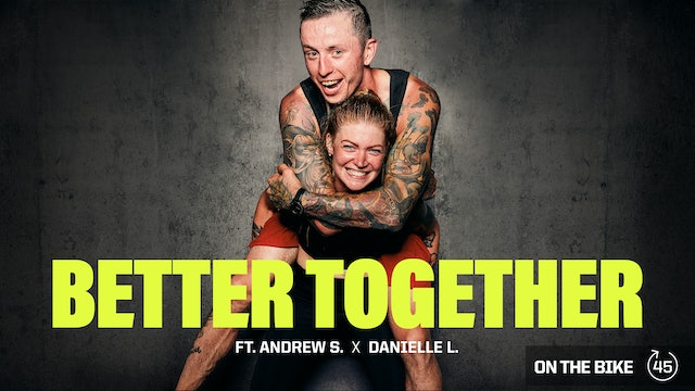 BETTER TOGETHER ft. ANDREW S. & DANIELLE L.