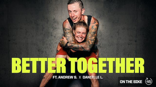 BETTER TOGETHER ft. ANDREW S. & DANIE...