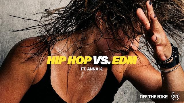 HIP HOP VS. EDM ft. ANNA K.