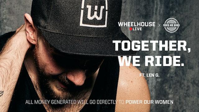TOGETHER, WE RIDE (VI) ft. LEN G.