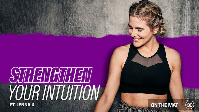 STRENGTHEN YOUR INTUITION ft. JENNA K.
