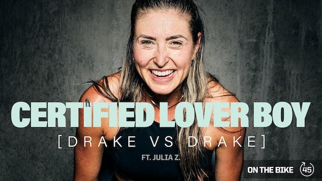 CERTIFIED LOVER BOY [DRAKE VS DRAKE] ft. JULIA Z.