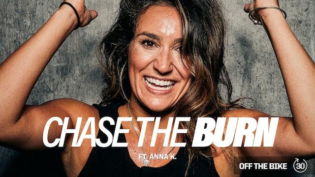 CHASE THE BURN ft. ANNA K.