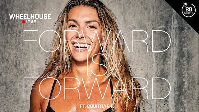 FORWARD IS FORWARD ft. COURTLYN F.