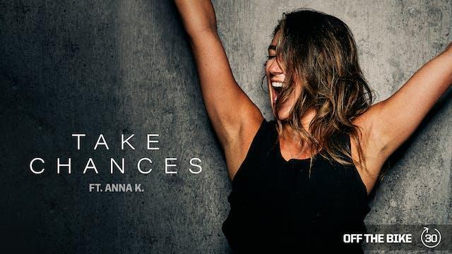 TAKE CHANCES ft. ANNA K.