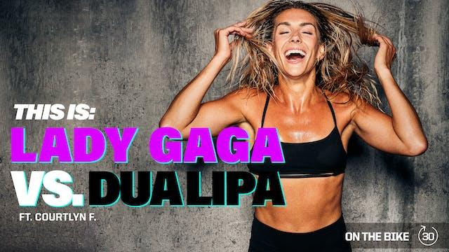 LADY GAGA vs. DUA LIPA ft. COURTLYN F.